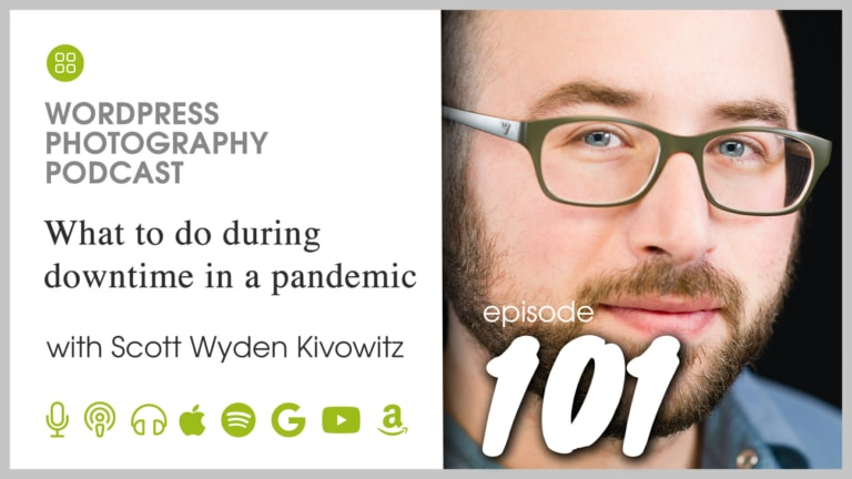 Episode 101 – What to do during downtime in a pandemic