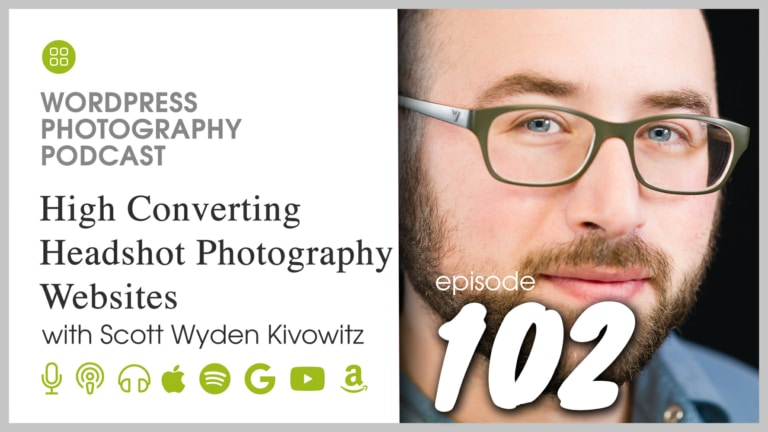 Episode 102 – High Converting Headshot Photography Websites