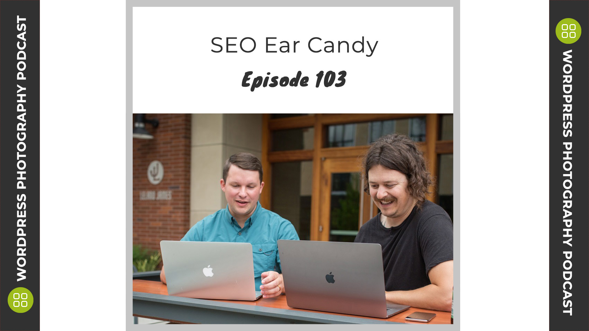 Episode 103 – SEO Ear Candy with Corey Potter & Dylan Howell