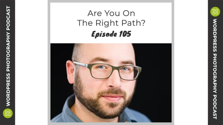 Episode 105 – Are You On The Right Path?