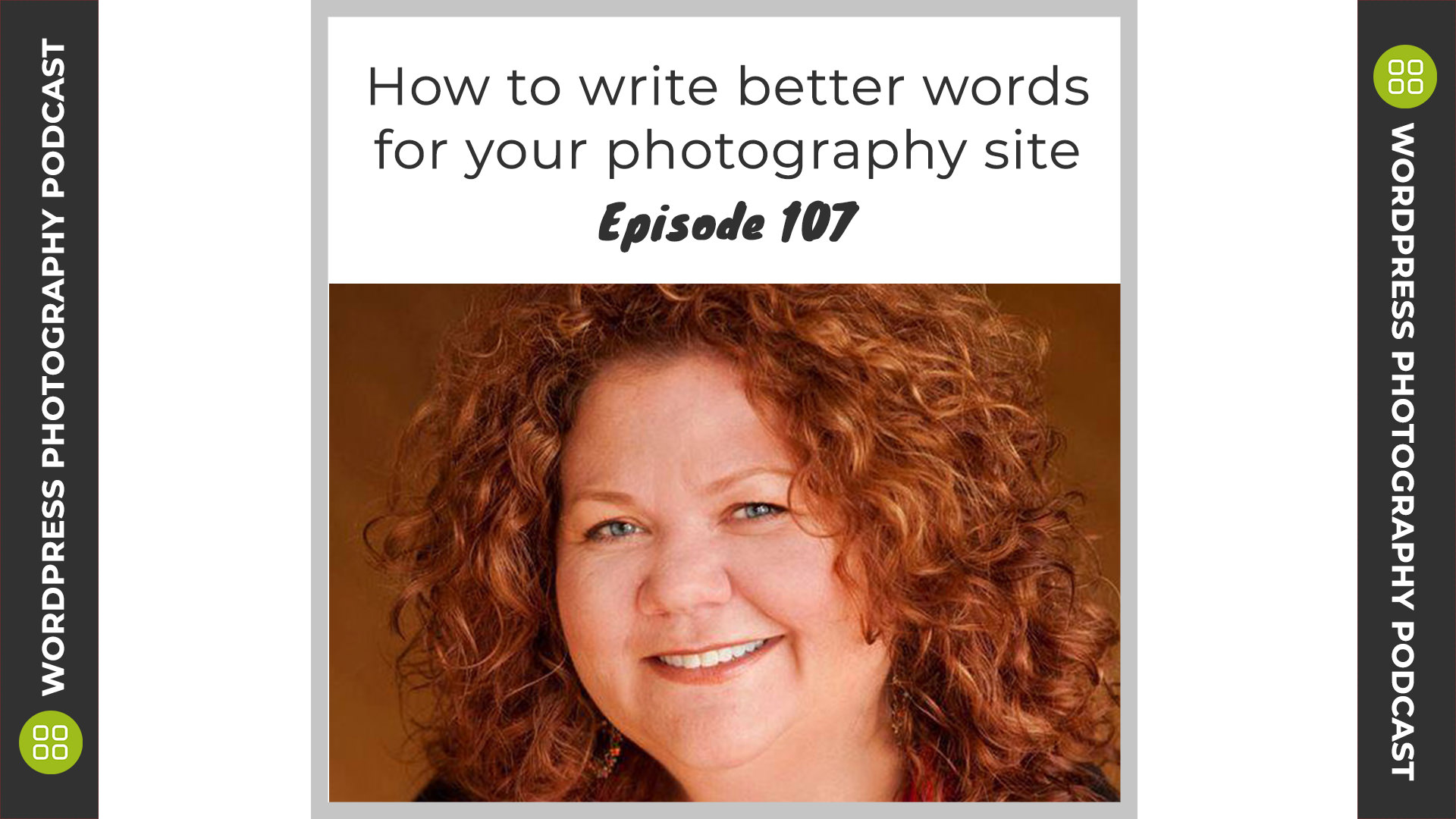 Episode 107 – How to write better words for your photography site with Kimberley Anderson