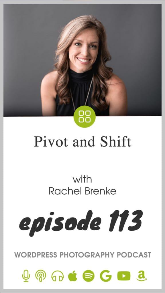Episode 113 – Pivot and Shift with Rachel Brenke