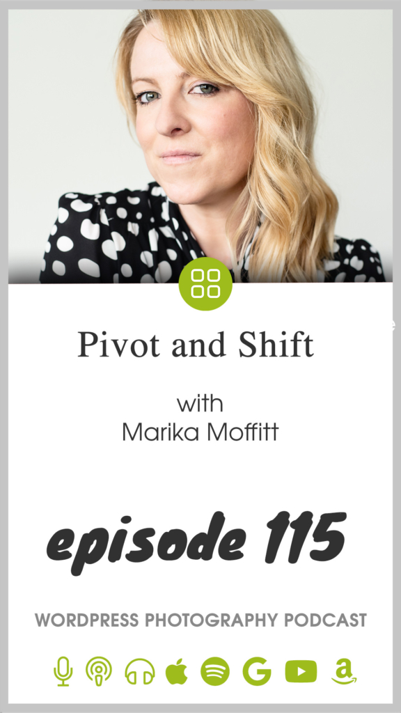 Episode 115 – Pivot and Shift with Marika Moffitt