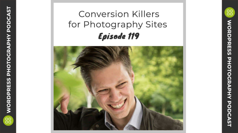 Episode 119 – Conversion Killers for Photography Sites with Jan Koch