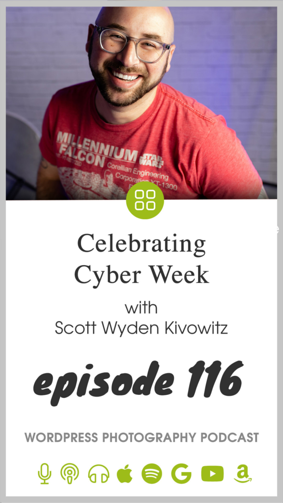 Episode 116 – Celebrating Cyber Week