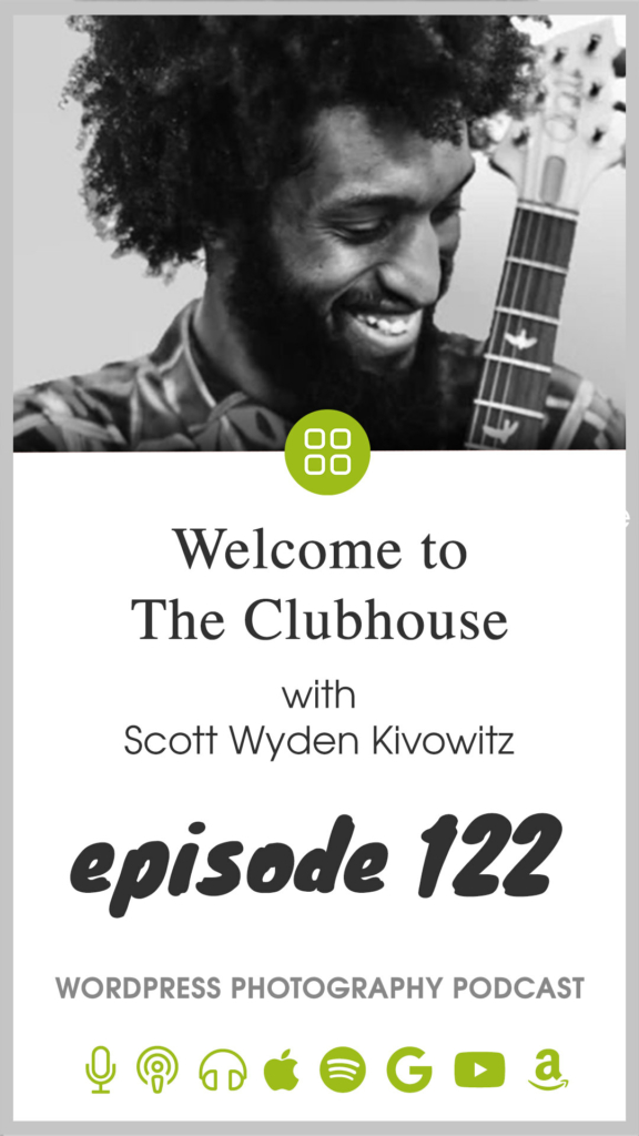 Episode 122 – Welcome to the Clubhouse