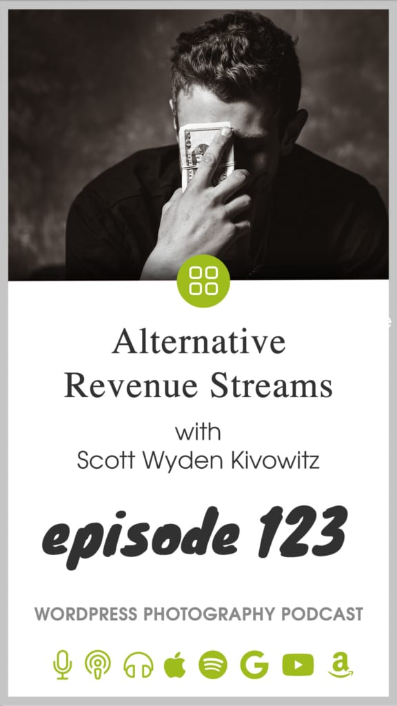 Episode 123 – Pivot & Shift with Alternative Revenue Streams