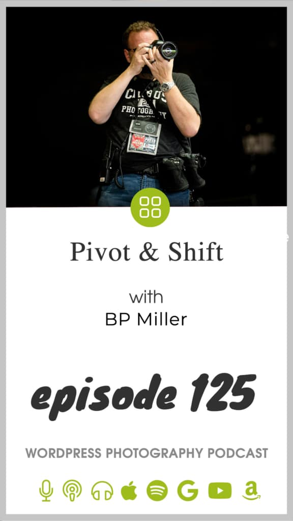 Episode 125 – Pivot & Shift with BP Miller