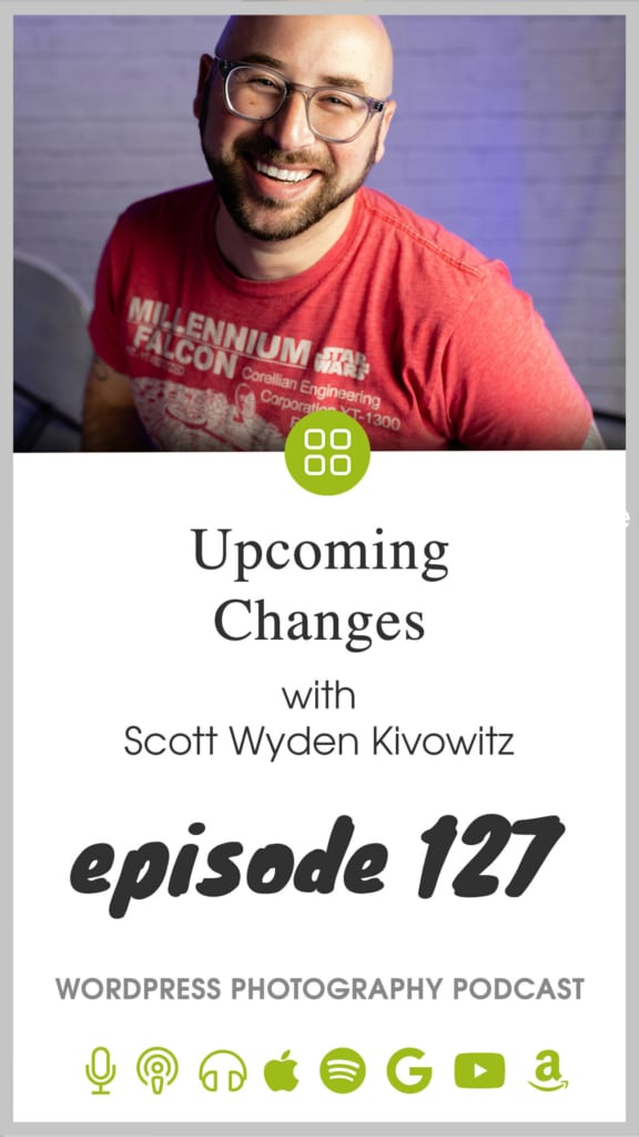 Episode 127 – Upcoming Changes